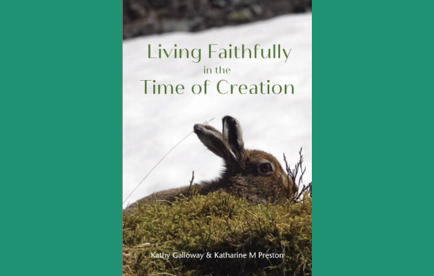 """Shelly Dennison Reviews """"Living Faithfully in the Time of Creation"""" Edited by Kathy Galloway & Katharine M. Preston"""